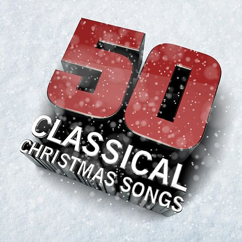 50 Classical Christmas Songs by Various Artists