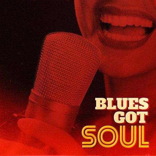 Blues Got Soul by Various Artists