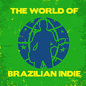 The World of Brazilian Indie by Various Artists