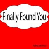 Finally Found You by Pablo Montero