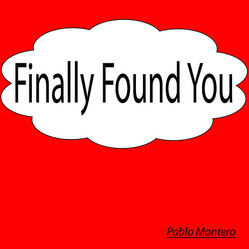 Finally Found You by Pablo Montero