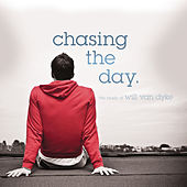Chasing The Day - The Music of Will Van Dyke by Various Artists