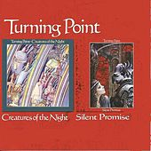 Creatures of the Night/ Silent Promise by Turning Point