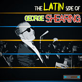 The Latin Side of George Shearing by George Shearing
