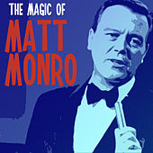The Magic of Matt Monro by Matt Monro
