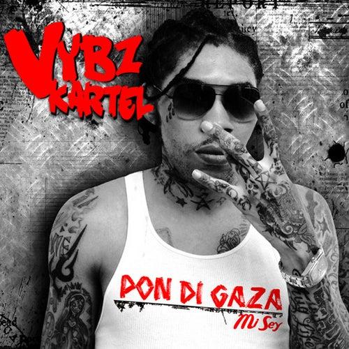 Pon Di Gaza Mi Sey by VYBZ Kartel