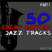 50 Great British Jazz Tracks, Pt. 1 by Various Artists