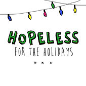 Hopeless for the Holidays by Various Artists
