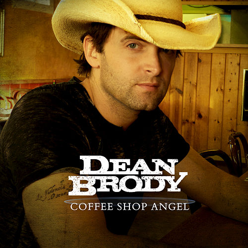 Coffee Shop Angel by Dean Brody