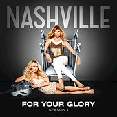 For Your Glory by Nashville Cast