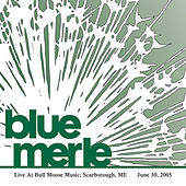 Live At Bull Moose by Blue Merle