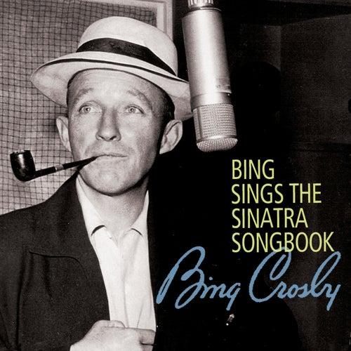 Bing Sings The Sinatra Songbook by Bing Crosby