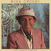 Seasons: The Closing Chapter by Bing Crosby