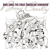 Bing Sings The Great American Songbook by Bing Crosby