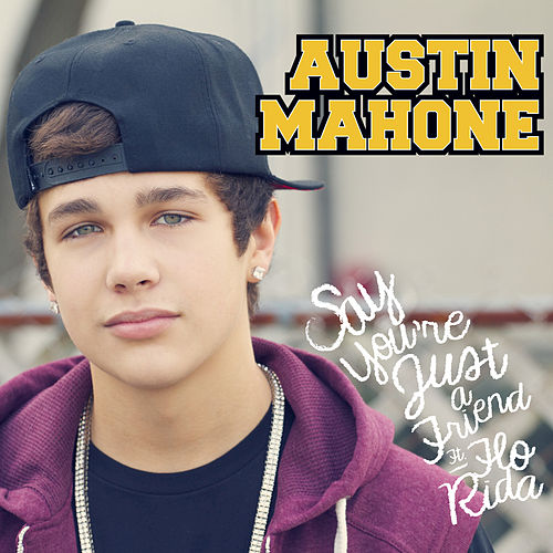 Say You're Just A Friend by Austin Mahone