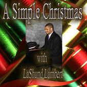 A Simple Christmas by LaShund Lambert
