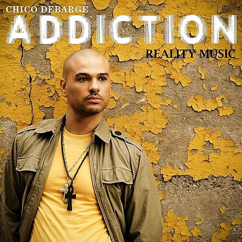 Addiction by Chico DeBarge