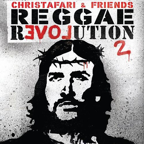 Reggae Revolution Mixtape 2 by Christafari