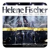 Für einen Tag - Live 2012 by Helene Fischer