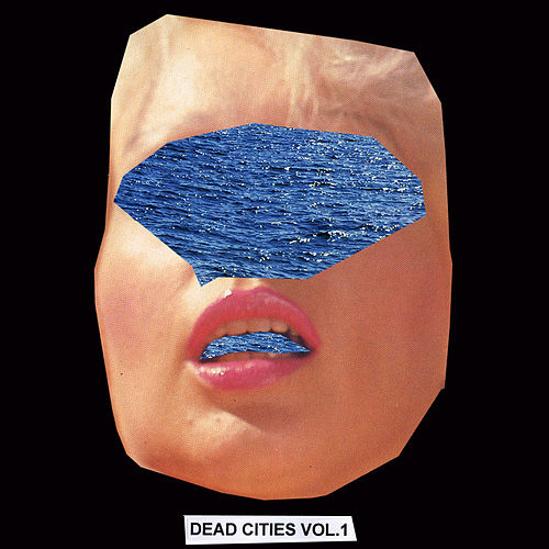 Dead Cities Vol.1 by Various Artists