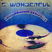 S' Wonderful - Early Ballroom Dance Hits Vol2 von Various Artists