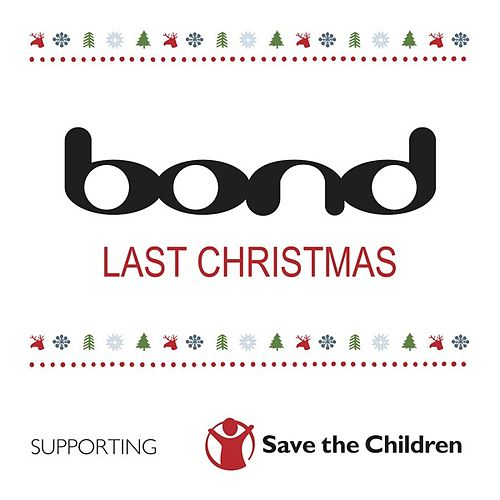 Last Christmas by Bond