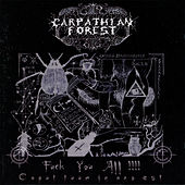 Fuck You All by Carpathian Forest