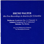 Bruno Walter, His First Recordings in America for Colombia: Beethoven - Schubert  - Smetana by Various Artists