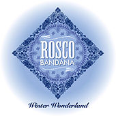 Winter Wonderland - Single by Rosco Bandana