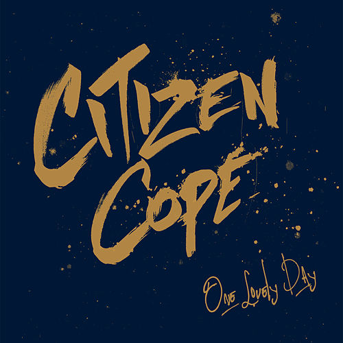One Lovely Day by Citizen Cope