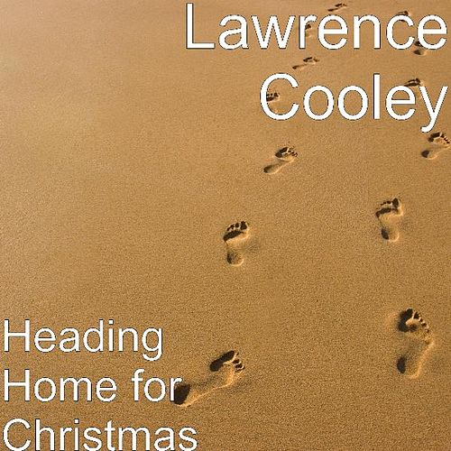 Heading Home for Christmas (feat. John Donadio & Michelangelo D'amico) by Lawrence Cooley