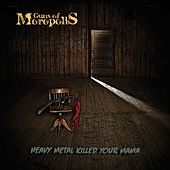 Heavy Metal Killed Your Mama by Guns Of Moropolis