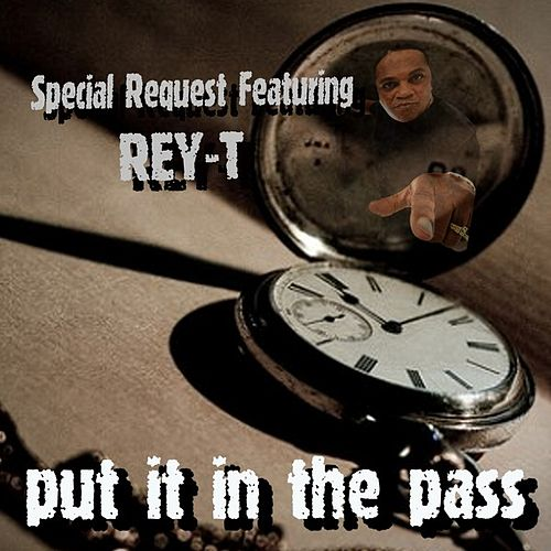Put It in the Past (ft Rey T) - Single by Special Request