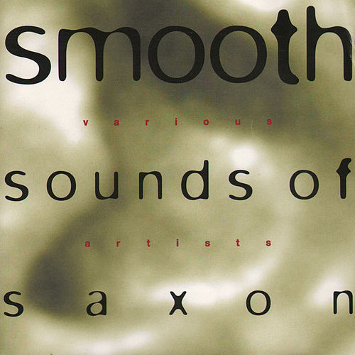 Smooth Sounds of Saxon by Various Artists