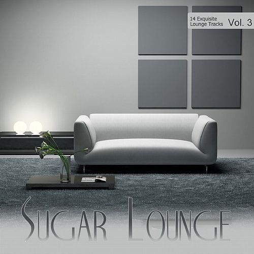 Sugar Lounge Vol. 3 by Various Artists
