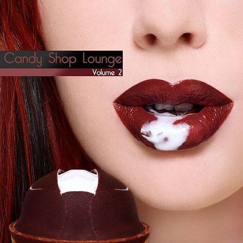 Candy Shop Lounge Vol. 2 by Various Artists