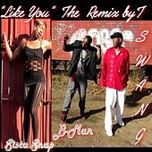 Like You (Remix) [feat. B-Man & Sista Snap] by T-Swang