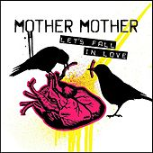Let's Fall In Love by Mother Mother