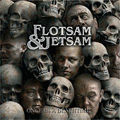 Once In A Deathtime by Flotsam & Jetsam