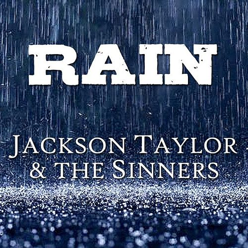 Rain by Jackson Taylor & the Sinners