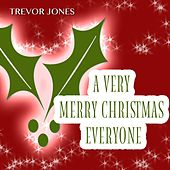 A Very Merry Christmas Everyone by Trevor Jones