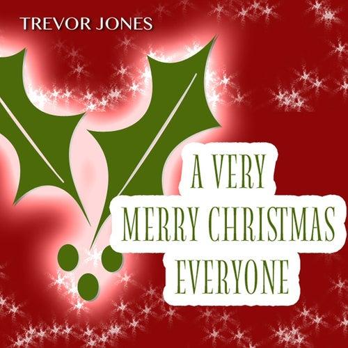 A Very Merry Christmas Everyone by Trevor Jones
