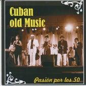 Pasión por los 50 by Cuban old music