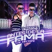 Antes De La Fama by Axcel Y Andrew