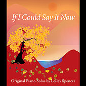 If I Could Say It Now by Lesley Spencer