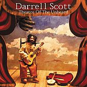 Theatre Of The Unheard by Darrell Scott