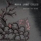 Easier to Hide (EP) by Maya Jane Coles