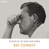 Nothing But the Whole Wide World (Christmas Version) by Ray Conniff