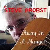 Away in a Manger by Steve Probst