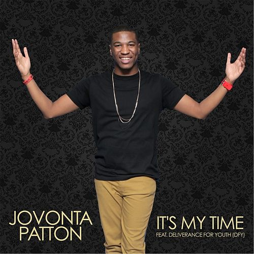 It's My Time  (feat. Deliverance for Youth) by Jovonta Patton
